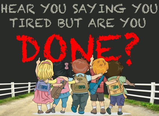 Are You Tired or Done?